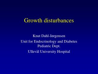 Growth disturbances