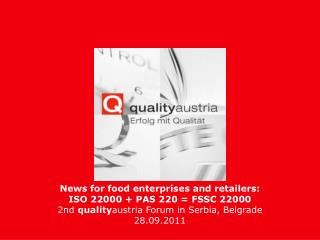 News for food enterprises and retailers: ISO 22000 + PAS 220 =  FSSC  22000