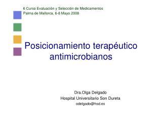 Posicionamiento terap éutico antimicrobianos