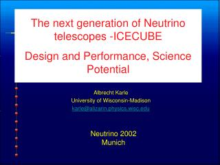 The next generation of Neutrino telescopes -ICECUBE Design and Performance, Science Potential