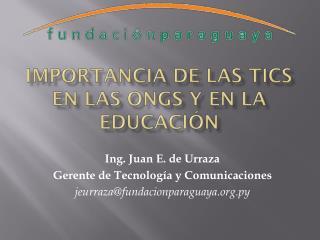Importancia de las  TICs  en las  ONGs  y en la educación
