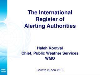 The International  Register of  Alerting Authorities