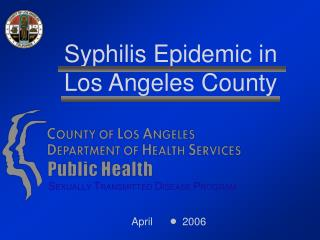 Syphilis Epidemic in Los Angeles County