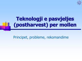Teknologji e pasvjeljes (postharvest) per mollen