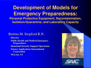 Bettina M. Stopford R.N.   Director Public Health and Medical Emergency Preparedness