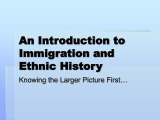 An Introduction to Immigration and Ethnic History