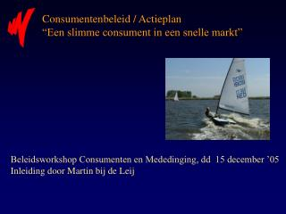 Beleidsworkshop Consumenten en Mededinging, dd  15 december '05 Inleiding door Martin bij de Leij