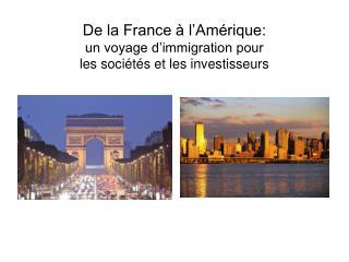 De la France à l'Amérique: un voyage d'immigration pour  les sociétés et les investisseurs