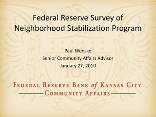 Federal Reserve Survey of Neighborhood  Stabilization Program