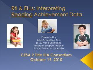 RtI  & ELLs: Interpreting  Reading  Achievement Data