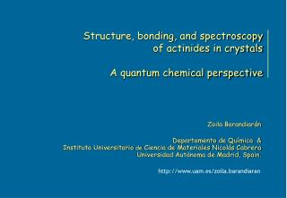 Structure, bonding, and spectroscopy of actinides in crystals A quantum chemical perspective