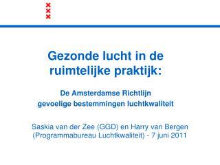 Saskia van der Zee (GGD) en Harry van Bergen (Programmabureau Luchtkwaliteit) - 7 juni 2011