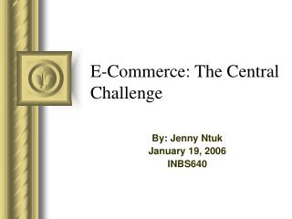 E-Commerce: The Central Challenge