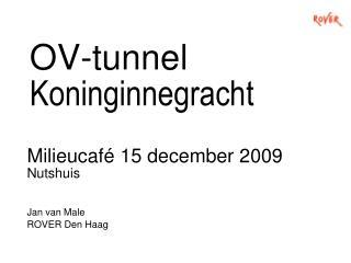 OV-tunnel  Koninginnegracht