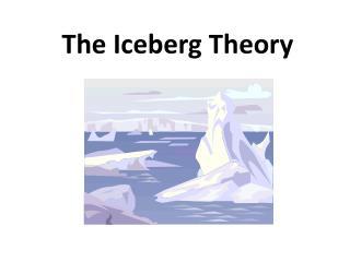 The Iceberg Theory