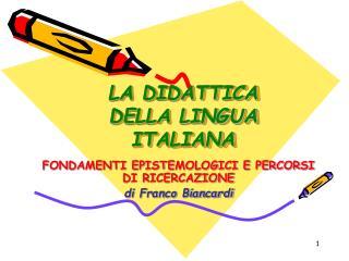LA DIDATTICA DELLA LINGUA ITALIANA