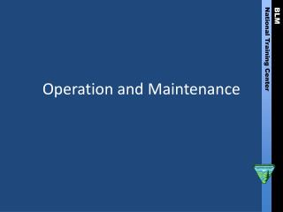 Operation and Maintenance