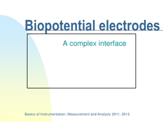 Biopotential Electrodes Ch. 5