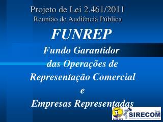 Projeto de Lei 2.461/2011 Reunião de Audiência Pública
