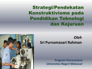 Strategi/Pendekatan Konstruktivisme pada Pendidikan Teknologi  dan Kejuruan