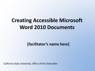 Creating Accessible Microsoft Word 2010 Documents