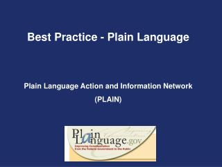 Best Practice - Plain Language  Plain Language Action and Information Network (PLAIN)