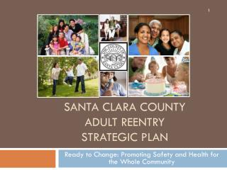 Santa clara county  adult reentry  strategic plan