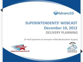 SUPERINTENDENTS' WEBCAST December 10, 2012
