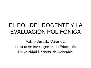 EL ROL DEL DOCENTE Y LA EVALUACIÓN POLIFÓNICA