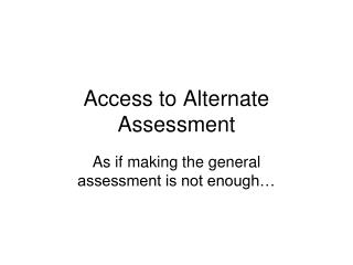 Access to Alternate Assessment