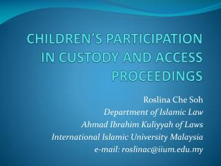 CHILDREN�S PARTICIPATION IN CUSTODY AND ACCESS PROCEEDINGS