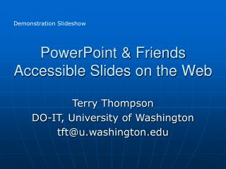 PowerPoint & Friends Accessible Slides on the Web