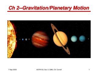 Ch 2--Gravitation/Planetary Motion