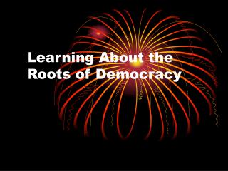 Learning About the Roots of Democracy