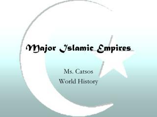Major Islamic Empires