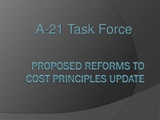 Proposed Reforms to  Cost Principles Update