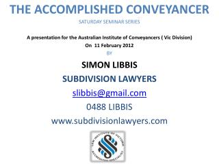 THE ACCOMPLISHED CONVEYANCER SATURDAY SEMINAR SERIES