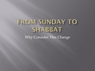 From Sunday to Shabbat