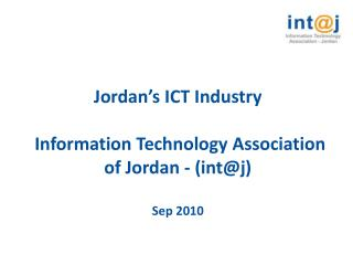 Jordan's ICT Industry  Information Technology Association of Jordan - (int@j) Sep 2010