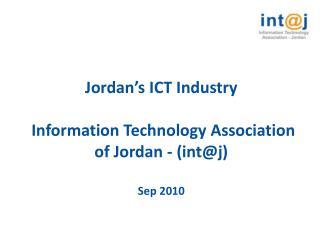 Jordan's ICT Industry  Information Technology Association of Jordan - (int@j) Sep 2010
