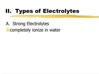II.  Types of Electrolytes