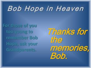 Bob Hope in Heaven