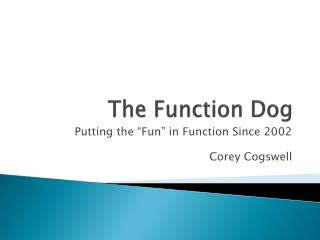 The Function Dog