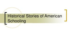Historical Stories of American Schooling