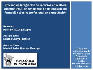 Presenta: Karin Sofía Zuñiga López Asesora tutora: Rosario Celaya Ramírez Asesora titular:
