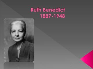 Ruth Benedict 1887-1948