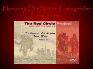 Honoring Our  Native Transgender  Communities