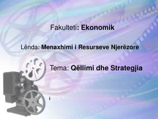 Fakulteti : Ekonomik