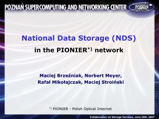 National Data Storage ( NDS ) in the PIONIER *)  network