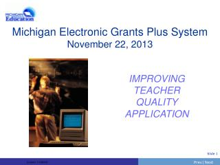 Michigan Electronic Grants Plus System November 22, 2013